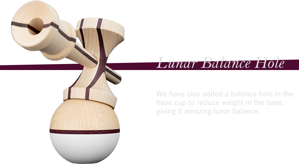 We have also added a balance hole in the  base cup to reduce weight in the base,  giving it amazing lunar balance.